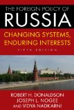 Foreign Policy of Russia Changing Systems, Enduring Interests 5th 2014 (Revised) edition cover
