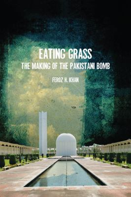 Eating Grass The Making of the Pakistani Bomb  2012 edition cover