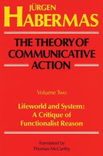 Theory of Communicative Action Vol. 2 : Lifeword and System - A Critique of Functionalist Reason  1985 edition cover