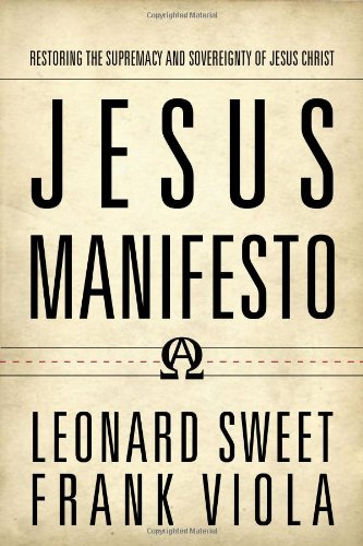 Jesus Manifesto Restoring the Supremacy and Sovereignty of Jesus Christ  2010 edition cover