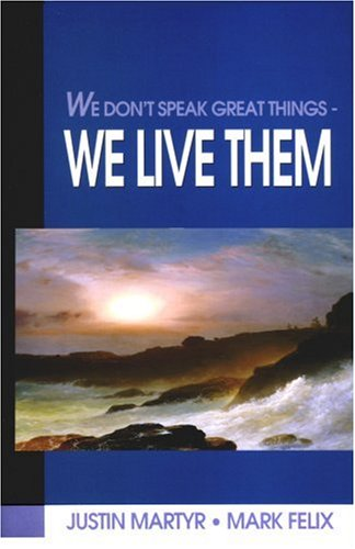 We Don't Speak Great Things - We Live Them  N/A edition cover