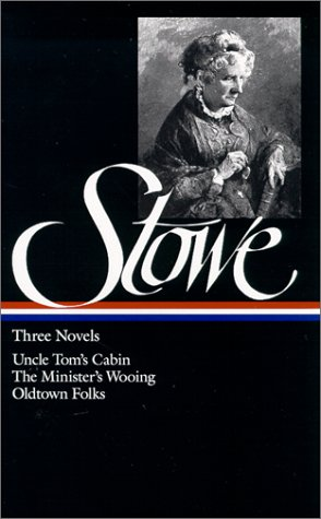 Stowe - Three Novels Uncle Tom's Cabin; the Minister's Wooing; Oldtown Folks  1982 edition cover