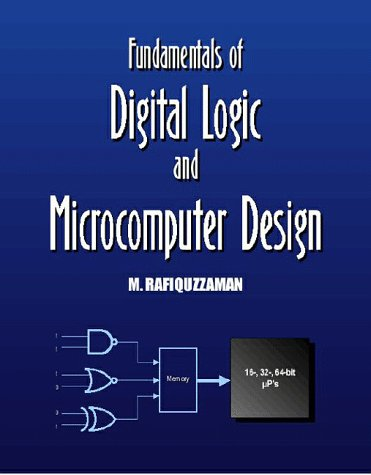 Fundamentals of Digital Logic and Microcomputer Design  1999 (Revised) 9780966498011 Front Cover