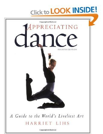 Appreciating Dance : A Guide to the World's Liveliest Art 2nd 2001 9780966542011 Front Cover