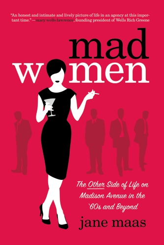 Mad Women The Other Side of Life on Madison Avenue in the '60s and Beyond N/A edition cover