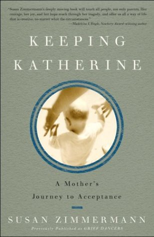 Keeping Katherine A Mother's Journey to Acceptance  2004 edition cover