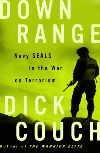 Down Range Navy SEALs in the War on Terrorism N/A 9781400081011 Front Cover
