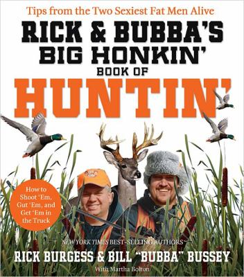 Rick and Bubba's Big Honkin' Book of Huntin'   2008 9781401604011 Front Cover