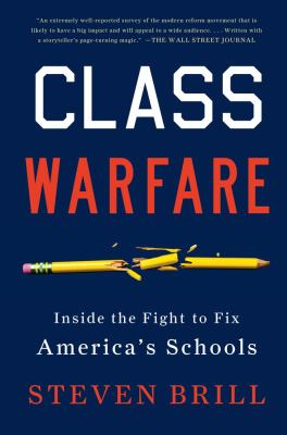 Class Warfare Inside the Fight to Fix America's Schools N/A edition cover