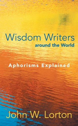 Wisdom Writers Around the World: Aphorisms Explained  2012 edition cover