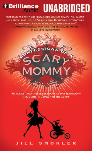 Confessions of a Scary Mommy: An Honest and Irreverent Look at Motherhood - the Good, the Bad, and the Scary  2012 edition cover
