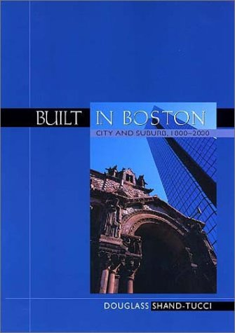 Built in Boston City and Suburb, 1800-2000 2nd 1999 (Revised) edition cover