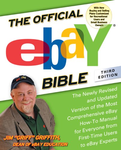 Official Ebay Bible The Newly Revised and Updated Version of the Most Comprehensive Ebay How-To Manual for Everyone from First-Time Users to Ebay Experts 3rd 2007 (Revised) 9781592403011 Front Cover