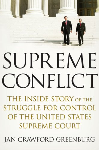 Supreme Conflict The Inside Story of the Struggle for Control of the United States Supreme Courtand America's Future  2007 edition cover