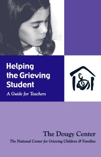 Helping the Grieving Student : A Guide for Teachers  2003 9781890534011 Front Cover
