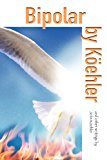 Bipolar by Koehler  N/A 9781938467011 Front Cover