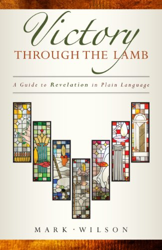 Victory Through the Lamb A Guide to Revelation in Plain Language  2014 edition cover