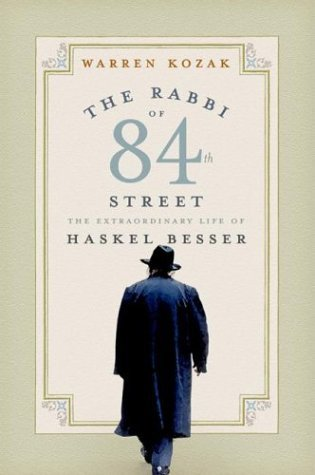 Rabbi of 84th Street The Extraordinary Life of Haskel Besser  2004 9780060511012 Front Cover