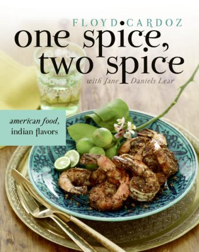 One Spice, Two Spice American Food, Indian Flavors  2006 9780060735012 Front Cover