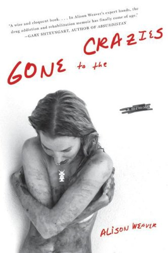 Gone to the Crazies A Memoir  2008 9780061374012 Front Cover