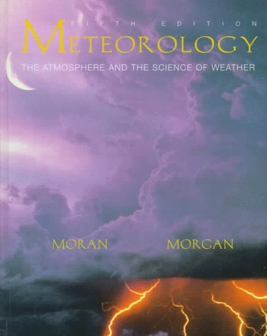 Meteorology The Atmosphere and the Science of Weather 5th 1997 9780132667012 Front Cover