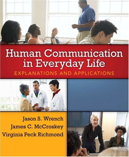 Human Communication in Everyday Life Explanations and Applications  2008 9780205435012 Front Cover