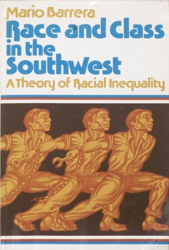 Race and Class in the Southwest A Theory of Racial Inequality  1979 9780268016012 Front Cover