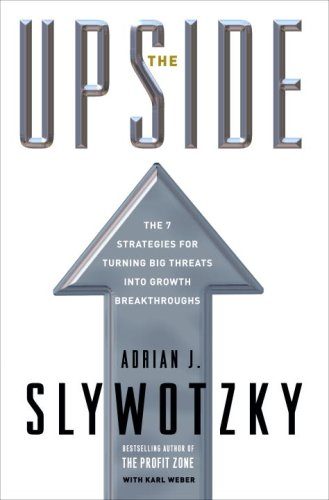 Upside The 7 Strategies for Turning Big Threats into Growth Breakthroughs  2007 9780307351012 Front Cover