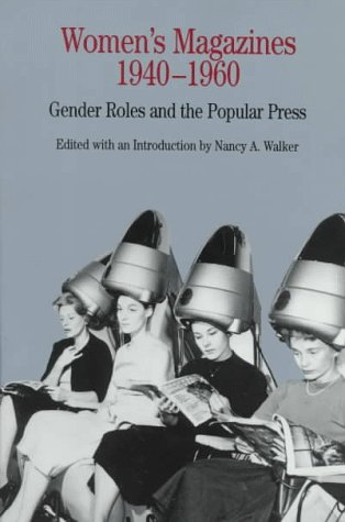 Women's Magazines, 1940-1960 Gender Roles and the Popular Press N/A edition cover