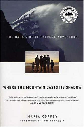 Where the Mountain Casts Its Shadow The Dark Side of Extreme Adventure  2005 edition cover