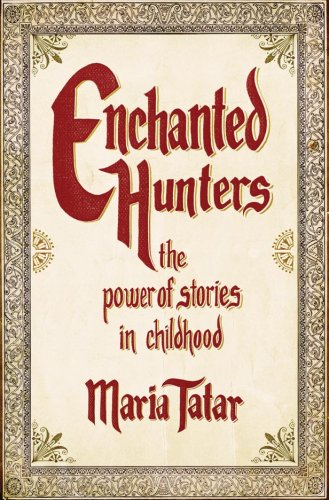 Enchanted Hunters The Power of Stories in Childhood  2009 edition cover