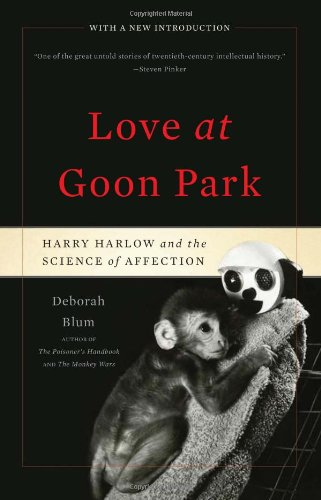 Love at Goon Park Harry Harlow and the Science of Affection 2nd 2011 edition cover