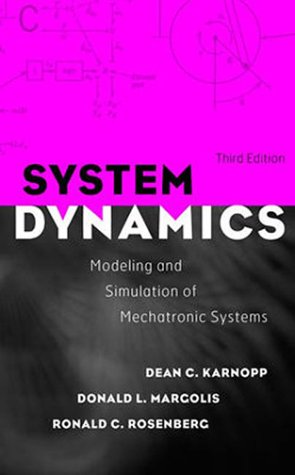 System Dynamics Modeling and Simulation of Mechatronic Systems 3rd 2000 (Revised) 9780471333012 Front Cover