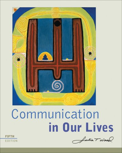 Communication in Our Lives  5th 2009 9780495502012 Front Cover