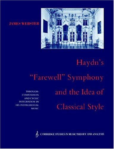 Haydn's 'Farewell' Symphony and the Idea of Classical Style Through-Composition and Cyclic Integration in His Instrumental Music  2004 9780521612012 Front Cover