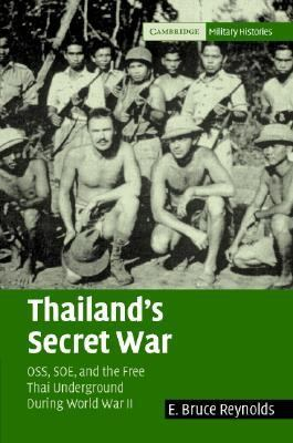 Thailand's Secret War OSS, SOE, and the Free Thai Underground During World War II  2004 9780521836012 Front Cover