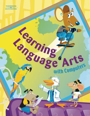Learning Language Arts with Computers   2007 9780538443012 Front Cover