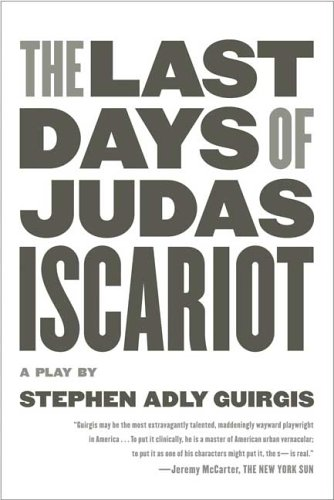 Last Days of Judas Iscariot A Play  2005 edition cover
