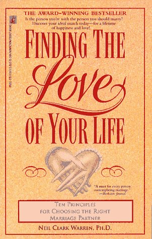 Finding the Love of Your Life Ten Principles for Choosing the Right Marriage Partner  1994 (Reprint) edition cover