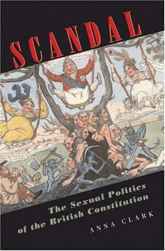 Scandal The Sexual Politics of the British Constitution  2006 edition cover
