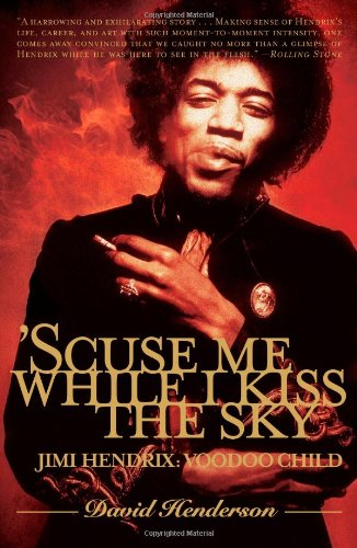 'Scuse Me While I Kiss the Sky Jimi Hendrix: Voodoo Child N/A edition cover