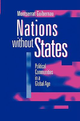 Nations Without States Political Communities in a Global Age  1999 9780745618012 Front Cover