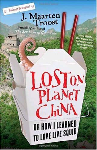 Lost on Planet China One Man's Attempt to Understand the World's Most Mystifying Nation  2009 edition cover