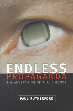 Endless Propaganda The Advertising of Public Goods  2000 edition cover