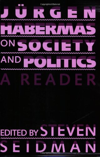 Jurgen Habermas on Society and Politics : A Reader  1989 edition cover
