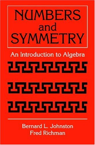 Numbers and Symmetry An Introduction to Algebra  1997 edition cover
