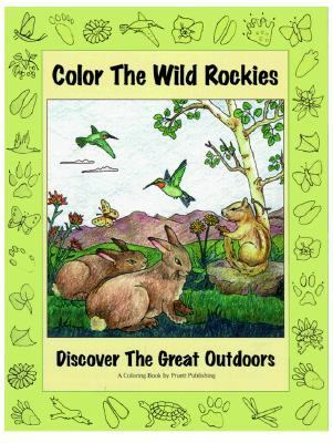 Color the Wild Rockies Discover the Great Outdoors N/A 9780871083012 Front Cover