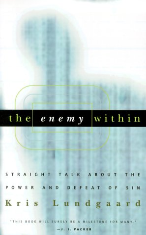 Enemy Within : Straight Talk about the Power and Defeat of Sin N/A edition cover