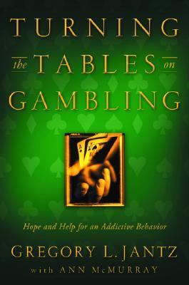 Turning the Tables on Gambling Hope and Help for Addictive Behavior  2001 9780877883012 Front Cover