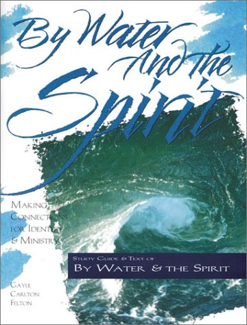 By Water and the Spirit Making Connections for Identity and Ministry N/A edition cover
